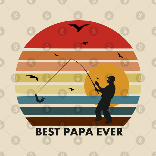 Vintage Father's Day Shirt Dad's Best Papa Ever Perfect Gift