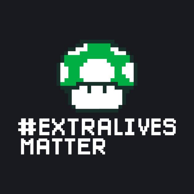 #Extra Lives Matter