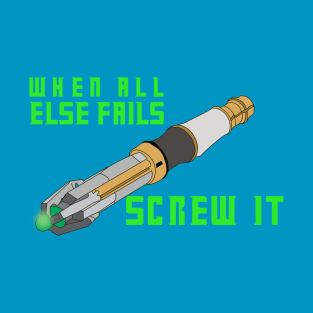 When All Else Fails...11th Doctor Edition t-shirts