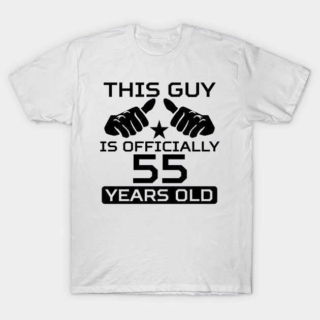 This Guy Is Officially 55 Years Old T Shirt
