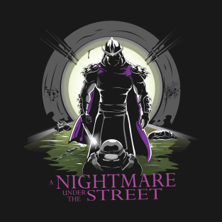 A Nightmare Under the Street t-shirts