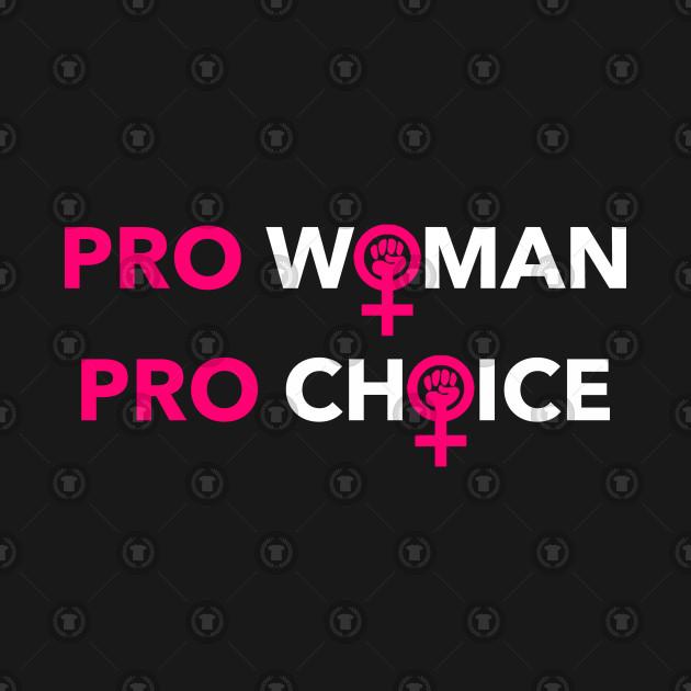 PRO WOMAN PRO CHOICE