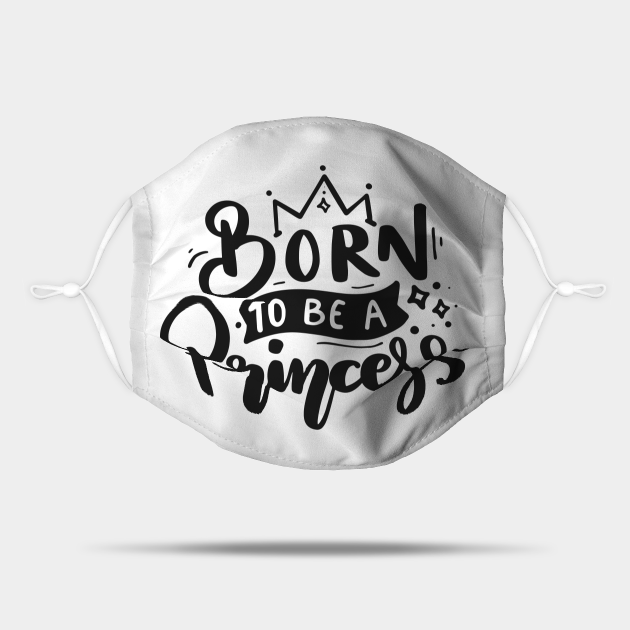 Born To Be A Princess cool  and cute
