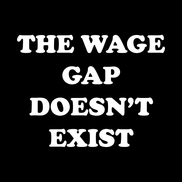 The Wage Gap Doesn't Exist