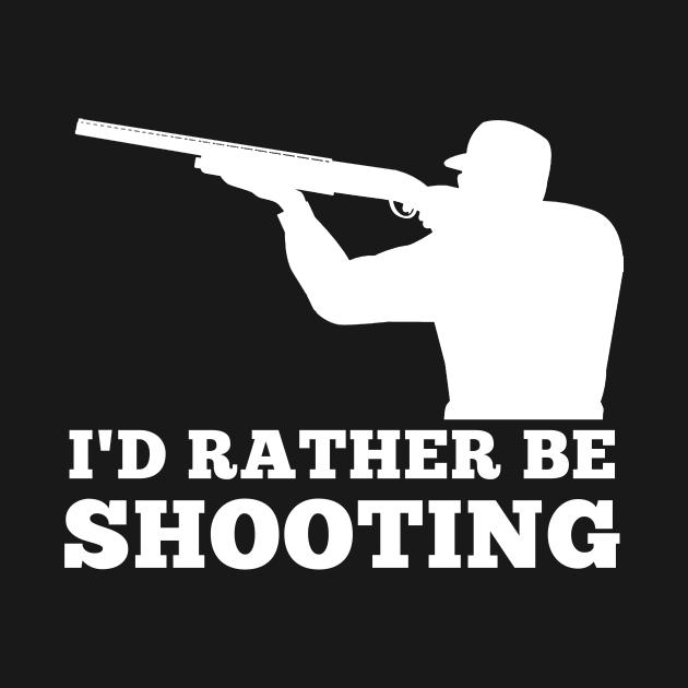 I'd rather be shooting Clay pigeon shooting skeet hunt