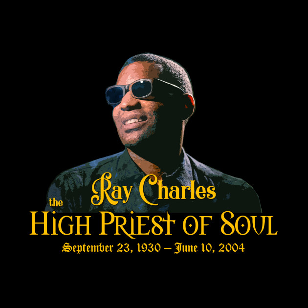 Ray Charles the High Priest of Soul
