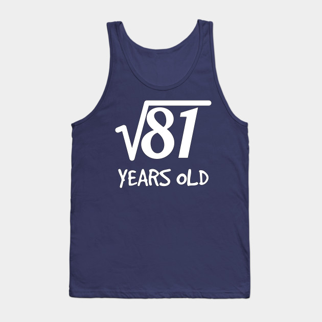 Square Root Of 81 9th Birthday 9 Years Old Boy Girl Tank Top