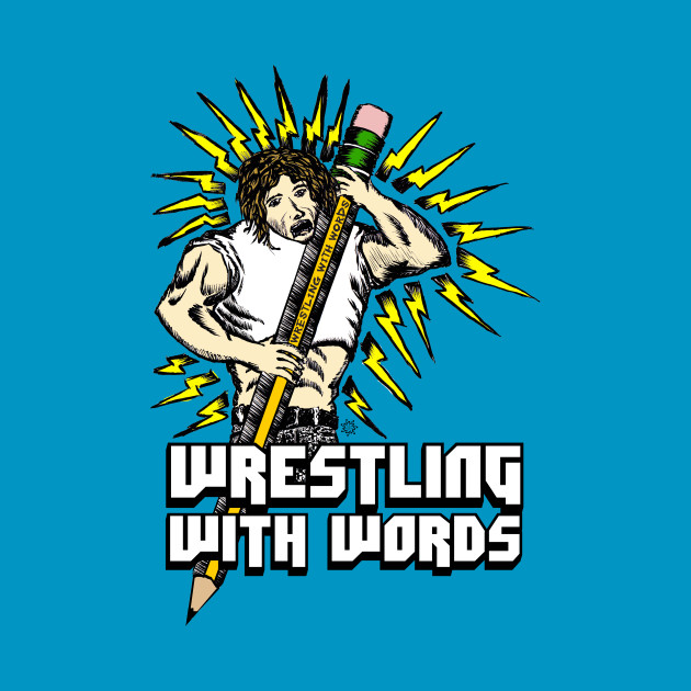 Wrestling With Words (Color) T-Shirt