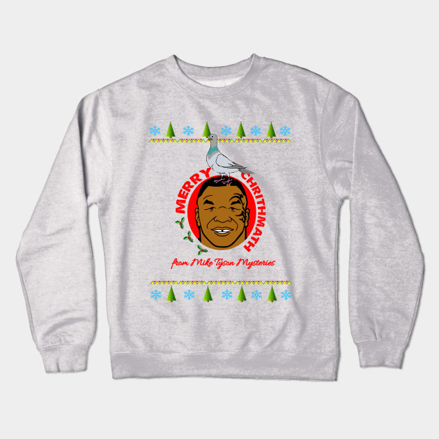 Merry Christmas From Mike Tyson Mysteries Mike Tyson Crewneck