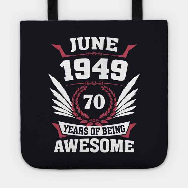June 1949 70 Years Of Being Awesome