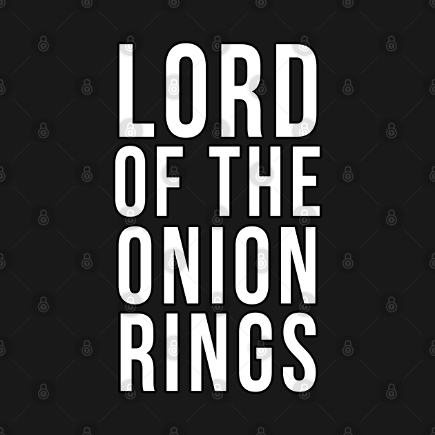 Lord of the Onion Rings