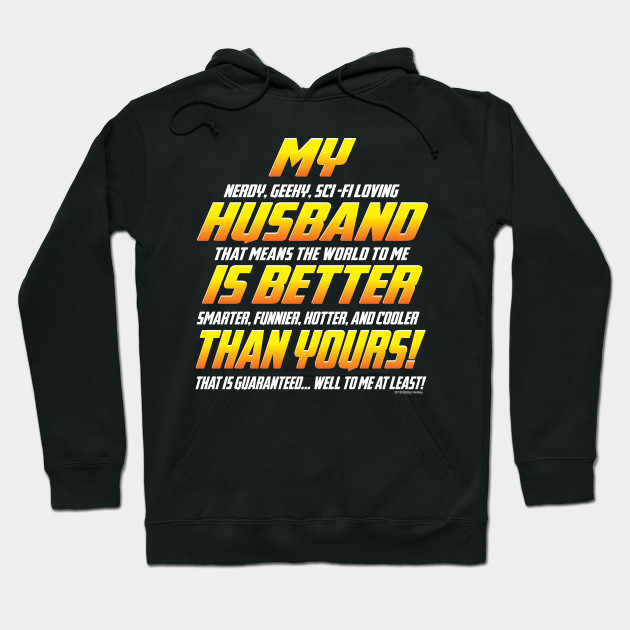 My Husband Is Better Than Yours Husband Hoodie Teepublic