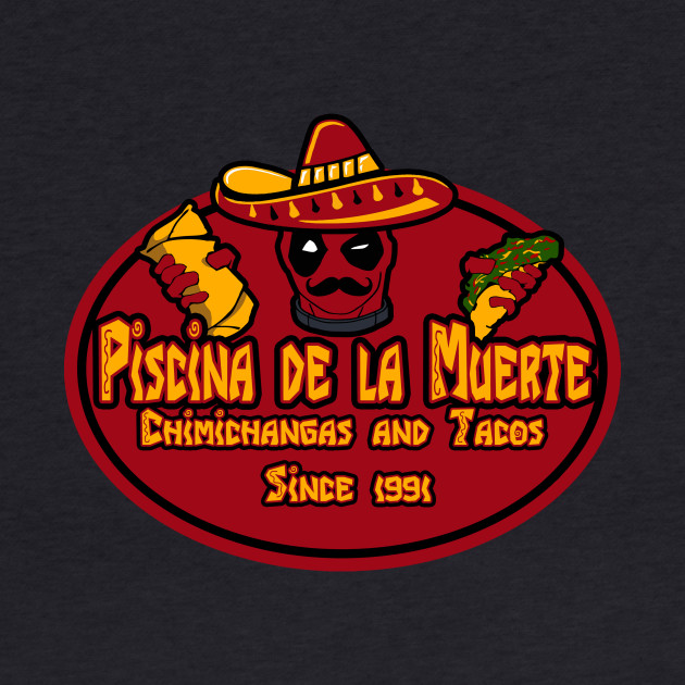 Piscina de la muerte - Chimichangas and tacos