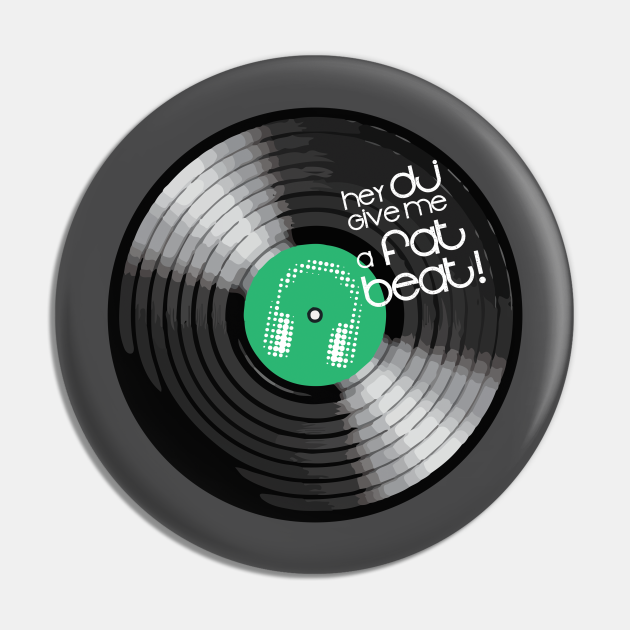 Hey DJ Give Me a Fat Beat Vynil Distressed