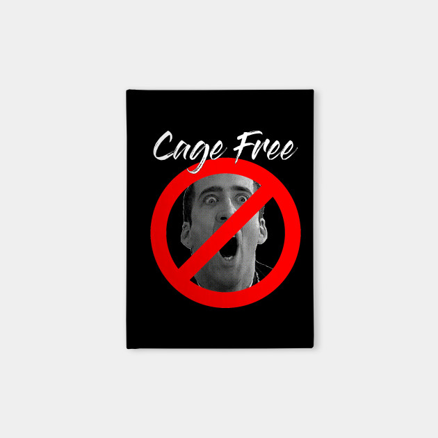 Cage Free - Nicolas Cage Meme Design Funny