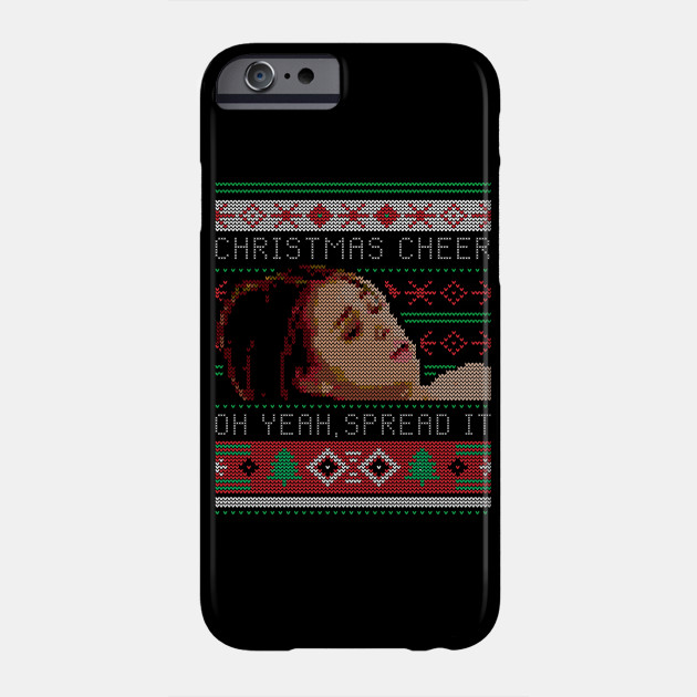 Christmas Cheer Oh Yeah, Spread It Christmas Sweater Meme Phone Case
