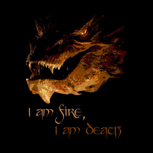 I am fire, I am Death