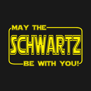 May the SCHWARTZ be with you!