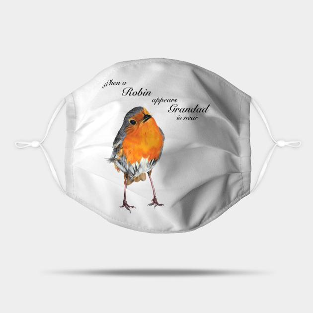 When a Robin appears Grandad is near - Grandad memorial - in sympathy - condolence