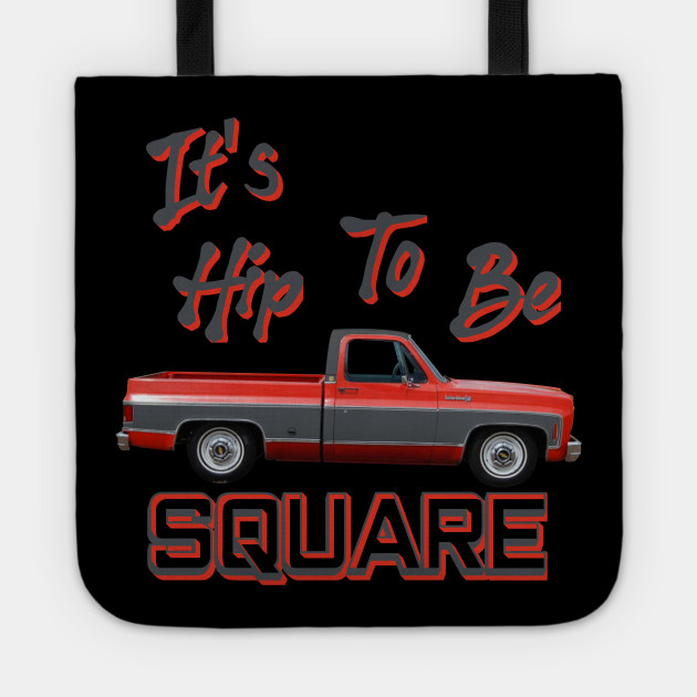 Chevrolet Hip To Be Square C10 Square Body Pickup Truck C10 Truck Tragetasche Teepublic De