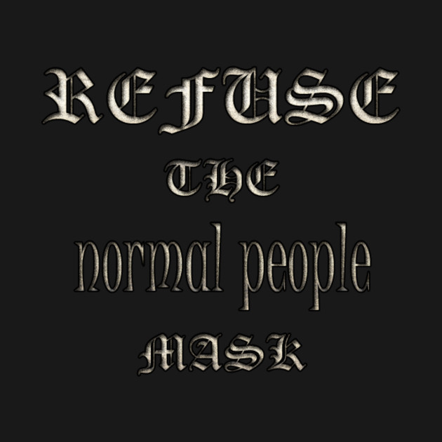 Are you part of the ''Normality'' ?