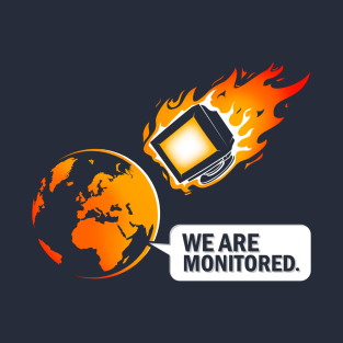 We are monitored