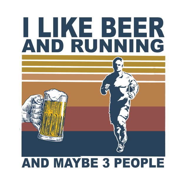 I Like Beer And Running And Maybe 3 People