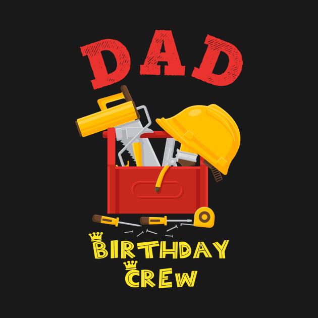 Dad Birthday Crew Construction Party