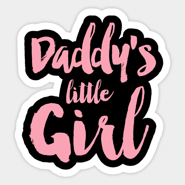 Daddys Little Girl Daddys Girl Sticker Teepublic