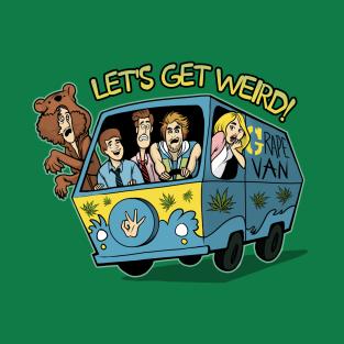 Let's Get Weird - Fresh Edition t-shirts