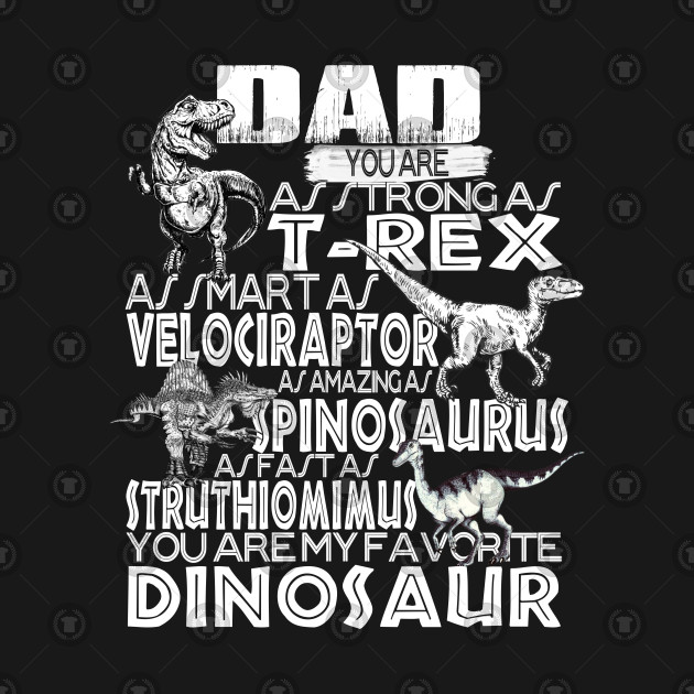 01c1e9e8 Dad You're My Favorite Dinosaur tshirt For Father's Day - Fathers ...