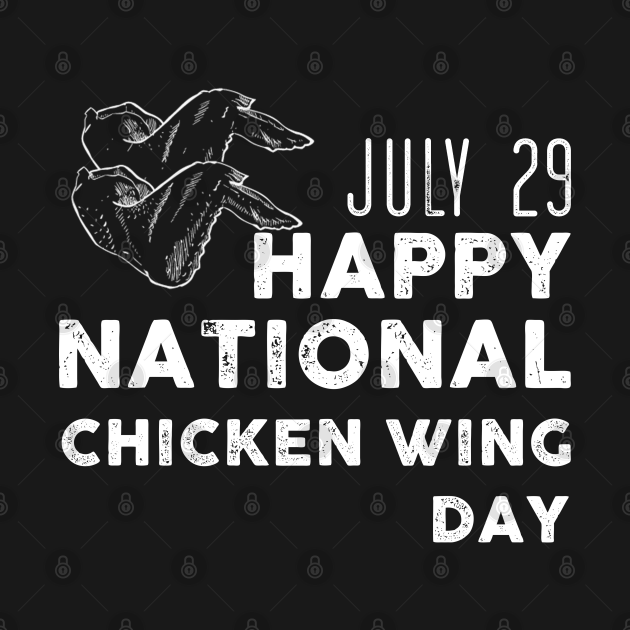 July 29 happy National Chicken Wing Day