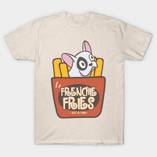 3a853f4f Frenchie Fries - Frenchie - T-Shirt | TeePublic