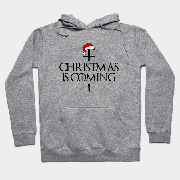 Christmas is coming shirt, christmas shirt for men, funny mens christmas shirt, funny christmas shirt, mens christmas shirt,funny xmas tee Hoodie