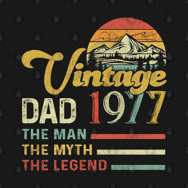 Vintage 1977 Dad The Man The Myth The Legend 43rd Birthday Awesome Since 1977 Father Gift