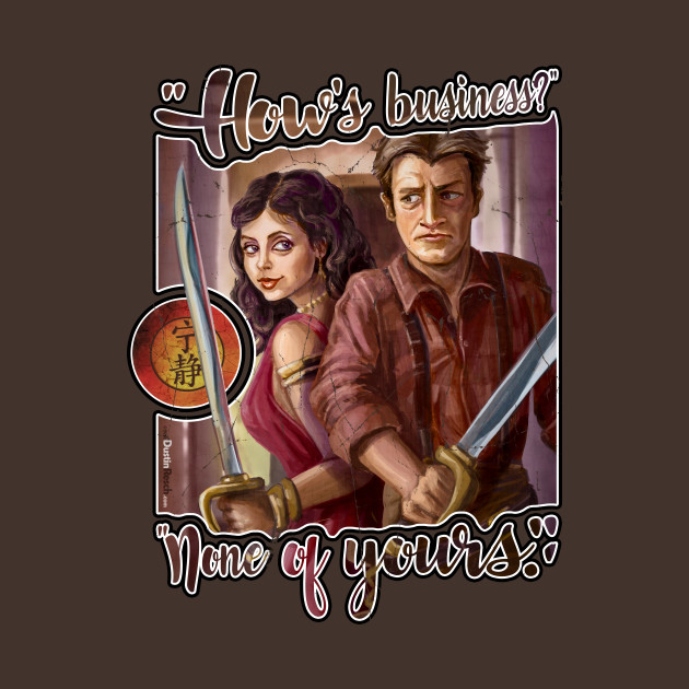Firefly: How's Business?  None of Yours.
