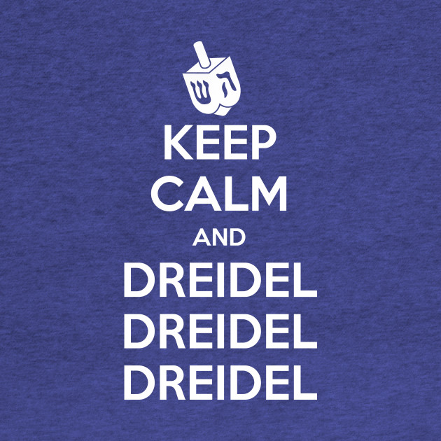 Keep Calm and Dreidel