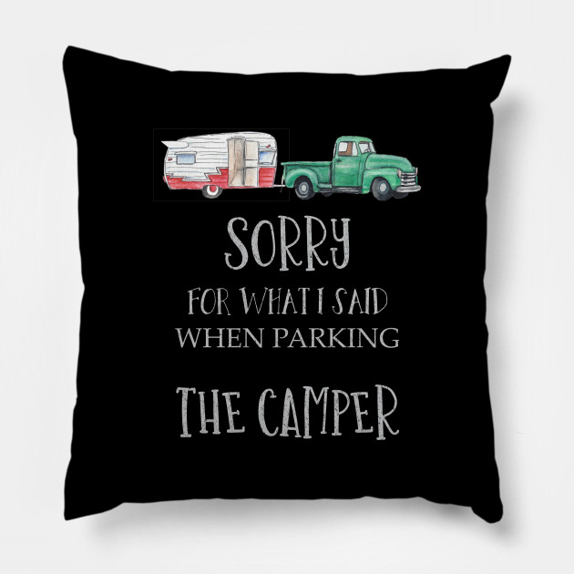 Sorry for what I said parking the camper shirts