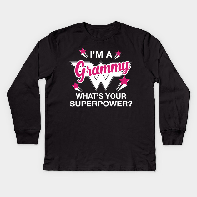 79db4a88 I'm A Grammy What's Your Superpower? Personalized Grandma Shirt Kids Long  Sleeve T-Shirt