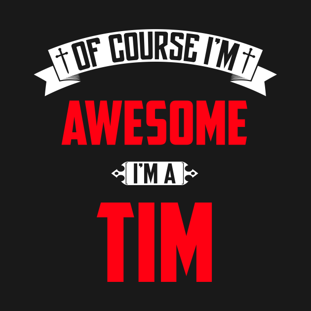 Of Course I'm Awesome, I'm A Tim,Middle Name, Birthday, Family Name, Surname