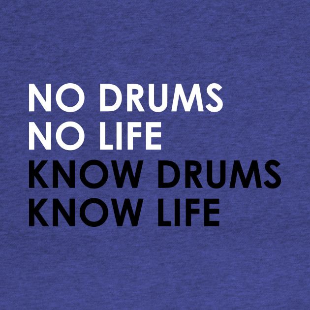 Know Drums Know Life