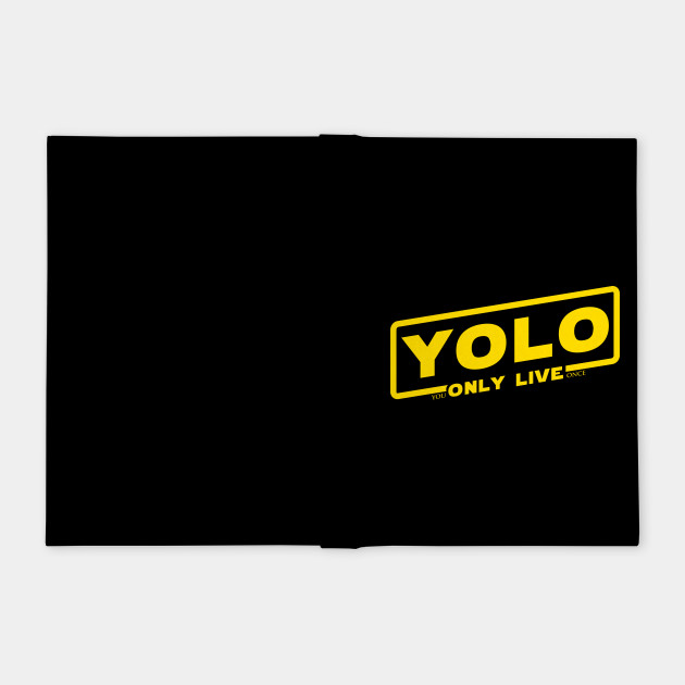 Yolo: You Only Live Once (Solo: A Star Wars Story logo)