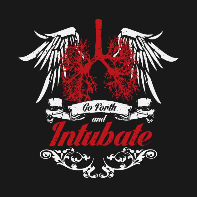 Intubate - Respiratory Therapist - T-Shirt | TeePublic