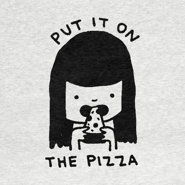 Put It On the Pizza