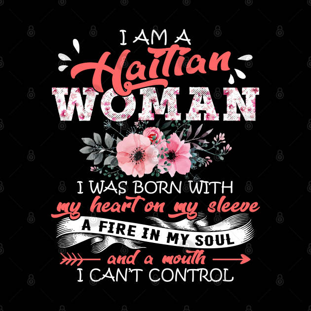 Haitian Woman I Was Born With My Heart on My Sleeve Floral Haiti Flowers Graphic