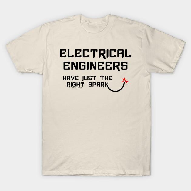 eeb01bea4 Electrical Engineers Spark - Electrical Engineers - T-Shirt | TeePublic