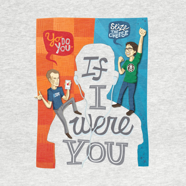 If I Were You Tshirt