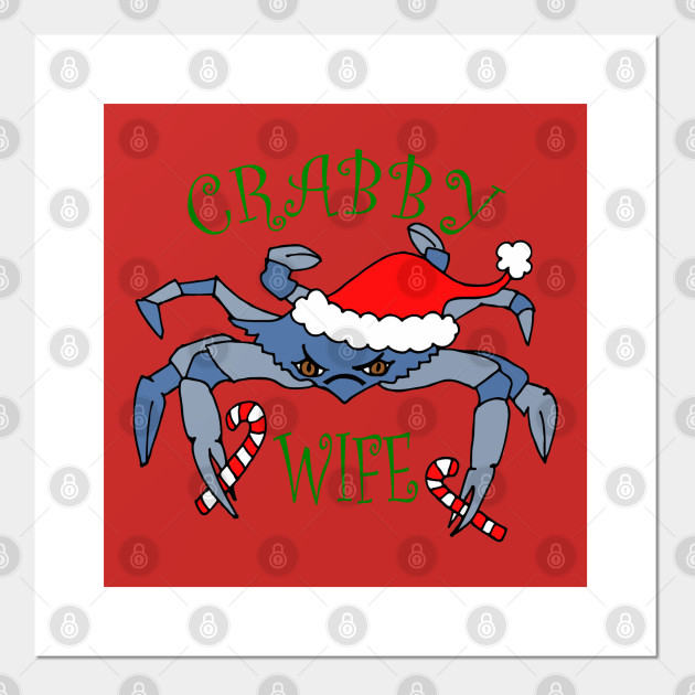 Funny Crabby Wife Christmas Crab Christmas Gifts For Wife Affiche Et Impression D Art Teepublic Fr