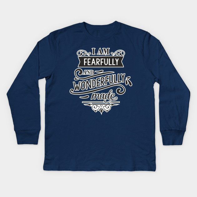 0ead791152173 I Am Fearfully And Wonderfully Made TShirt Mother Father Dad Son Daughter  Mom Gift