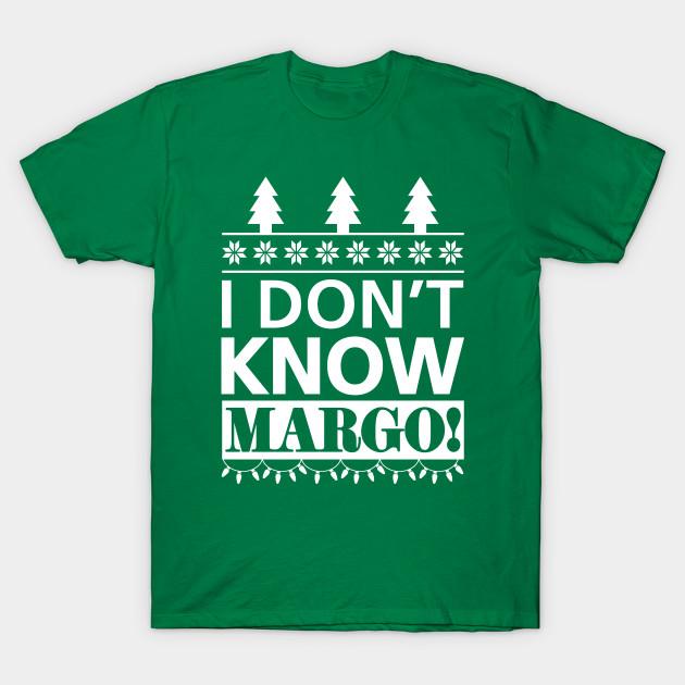 I Don't Know Margo - Christmas Vacation Couples - I Dont Know Margo - T-Shirt | TeePublic